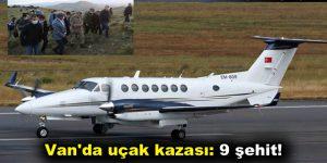 Van'da uçak kazası: 9 şehit!