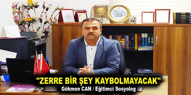 """""""ZERRE BİR ŞEY KAYBOLMAYACAK"""""""