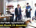 Bağcılar'daki işyerlerine kapsamlı Kovid 19 denetimi
