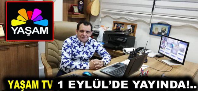YAŞAM TV 1 EYLÜL'DE YAYINDA!