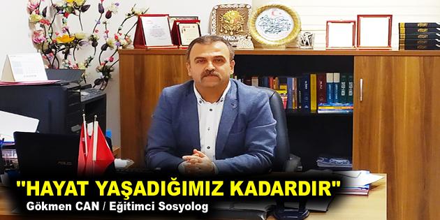 """""""HAYAT YAŞADIĞIMIZ KADARDIR"""""""
