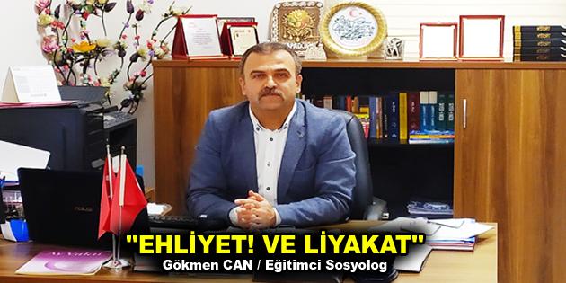 """""""EHLİYET! VE LİYAKAT"""""""