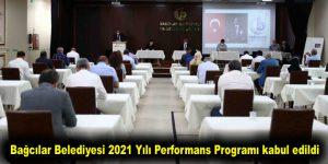 Bağcılar Belediyesi 2021 Yılı Performans Programı kabul edildi