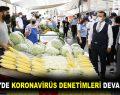 ESENLER'DE KORONAVİRÜS DENETİMLERİ DEVAM EDİYOR
