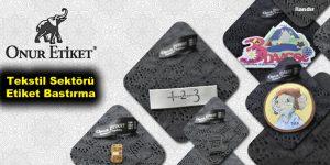 Tekstil Sektörü Etiket Bastırma