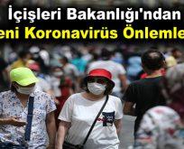 İçişleri Bakanlığı'ndan Yeni Koronavirüs Önlemleri!