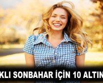 SAĞLIKLI SONBAHAR İÇİN 10 ALTIN ÖNERİ