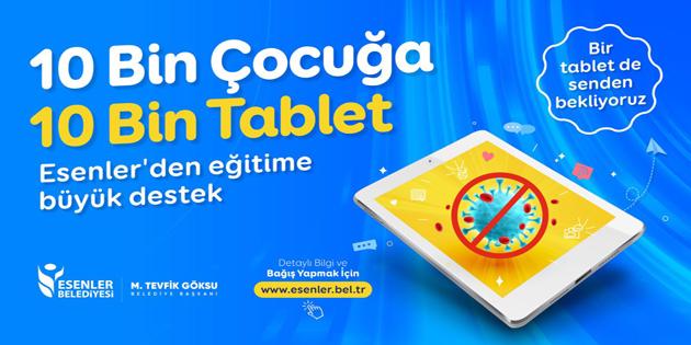 ESENLER'DE TABLETSİZ ÇOCUK KALMAYACAK!