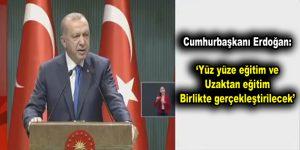 """Erdoğan, """"Yüz yüze ve uzaktan eğitim birlikte olacak"""""""