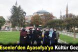 Esenler'den Ayasofya'ya Kültür Gezisi
