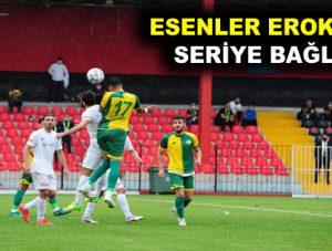 ESENLER EROKSPOR SERİYE BAĞLADI
