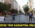 ESENLER'DE YENİ KARANTİNA ÖNLEMLERİ