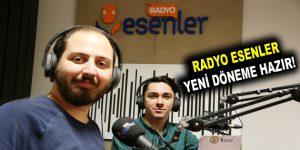 RADYO ESENLER YENİ DÖNEME HAZIR!