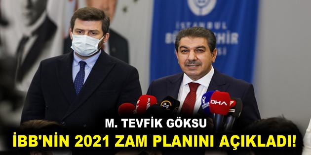 GÖKSU İBB'NİN 2021 ZAM PLANINI AÇIKLADI!