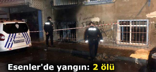 Esenler'de yangın: 2 ölü!