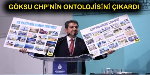 GÖKSU CHP'NİN ONTOLOJİSİNİ ÇIKARDI