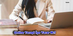 Online Terapi İşe Yarar Mı?