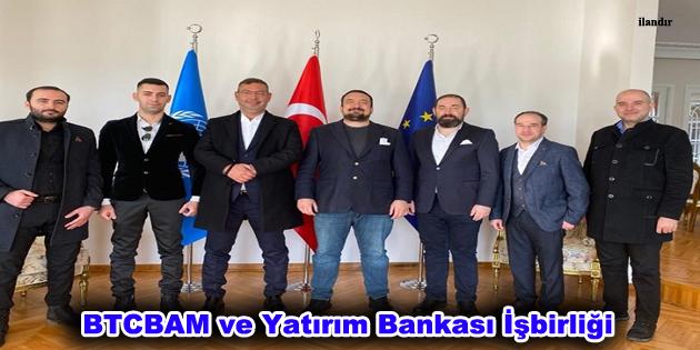 BTCBAM ve Yatırım Bankası İşbirliği