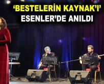 'BESTELERİN KAYNAK'I' ESENLER'DE ANILDI