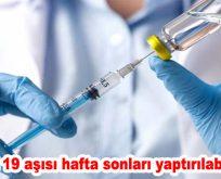 Covid 19 aşısı hafta sonları yaptırılabilecek