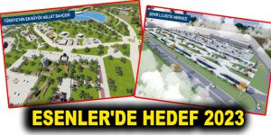 ESENLER'DE HEDEF 2023