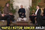 'HAFIZ-I KÜTÜB' SENCER ANILDI