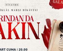 İSTİKLÂL MARŞI'NIN HİKÂYESİ SAHNEYE TAŞINIYOR