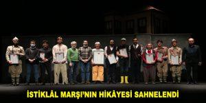 İSTİKLÂL MARŞI'NIN HİKÂYESİ SAHNELENDİ