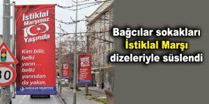 Bağcılar sokakları İstiklal Marşı dizeleriyle süslendi