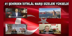 41 ŞEHİRDEN İSTİKLÂL MARŞI DİZELERİ YÜKSELDİ