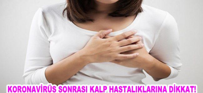 KORONAVİRÜS SONRASI KALP HASTALIKLARINA DİKKAT!