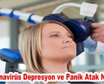 Koronavirüs Depresyon ve Panik Atak Nedeni!