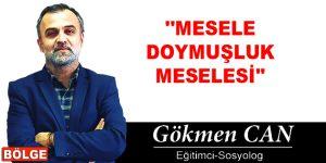 """""""MESELE DOYMUŞLUK MESELESİ"""""""