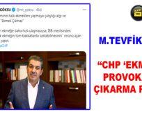 CHP 'EKMEK'TEN PROVOKASYON ÇIKARMA PEŞİNDE!