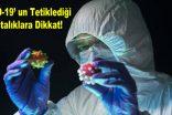 COVID-19' un Tetiklediği Hastalıklara Dikkat