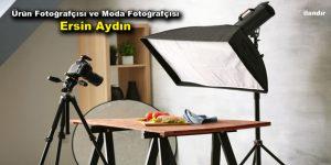 Ürün Fotoğrafçısı ve Moda Fotoğrafçısı Ersin Aydın