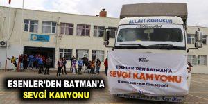 ESENLER'DEN BATMAN'A SEVGİ KAMYONU