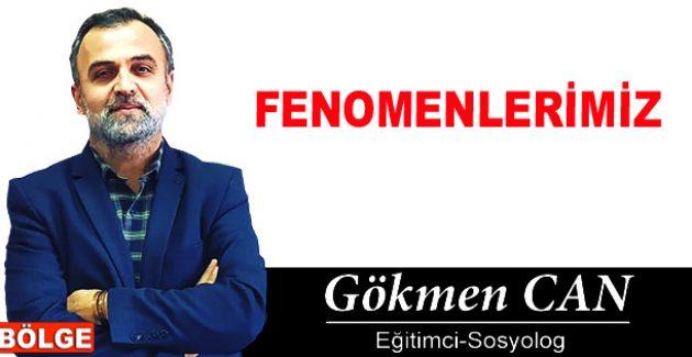 FENOMENLERİMİZ