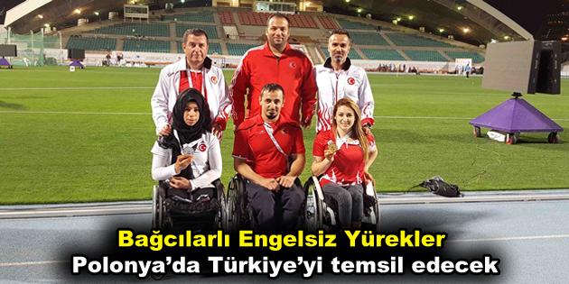 Bağcılarlı Engelsiz Yürekler Türkiye'yi temsil edecek