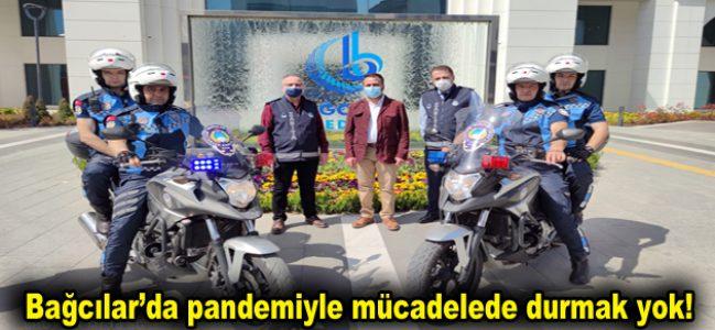 Bağcılar'da pandemiyle mücadelede durmak yok!