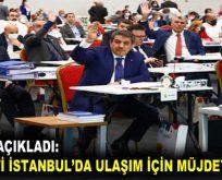AK PARTİ İSTANBUL'DA ULAŞIM İÇİN MÜJDEYİ VERDİ!