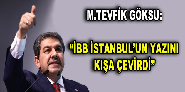 """GÖKSU: """"İBB İSTANBUL'UN YAZINI KIŞA ÇEVİRDİ"""""""