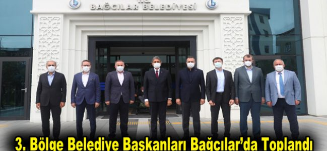 3. Bölge belediye başkanları Bağcılar'da toplandı