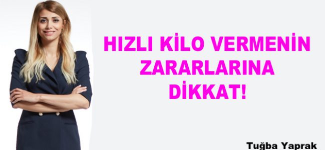 HIZLI KİLO VERMENİN ZARARLARINA DİKKAT!