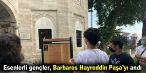 Esenlerli gençler, Barbaros Hayreddin Paşa'yı andı