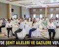 ESENLER'DE ŞEHİT AİLELERİ VE GAZİLERE VEFA YEMEĞİ