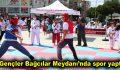 Gençler Bağcılar Meydanı'nda spor yaptı