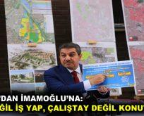 """GÖKSU: """"LAF DEĞİL İŞ YAP, ÇALIŞTAY DEĞİL KONUT YAP!"""""""