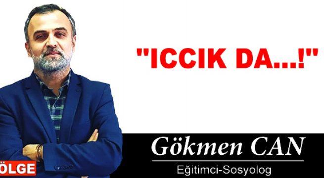 """""""ICCIK DA…!"""""""