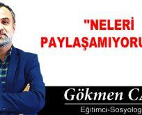 """""""NELERİ PAYLAŞAMIYORUZ Kİ"""""""